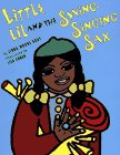 Little Lil and the Swing-Singing Sax by Libba Moore Gray