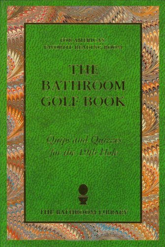 The Bathroom Golf Book: Quips and Quizzes for the 19th Hole