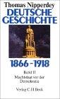 Deutsche Geschichte 1866–1918. Machtstaat vor der Demokratie (Deutsche Geschichte 1800–1918, #2)