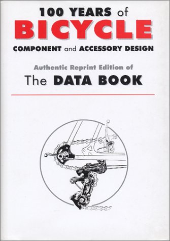 100 Years of Bicycle Component and Accessory Design : The Data Book Ebook kindle descarga gratuita en italiano