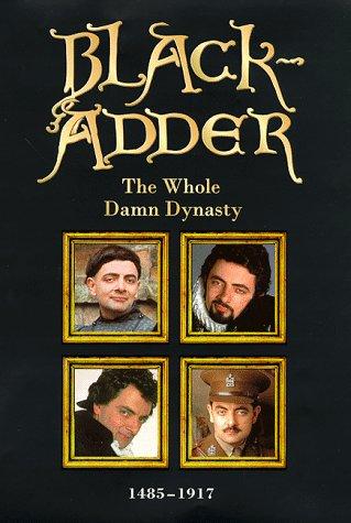 BLACK-ADDER The Whole Damn Synasty 1495-1917