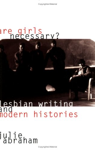 Are Girls Necessary? by Julie Abraham