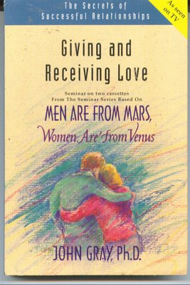 Giving and Receiving Love: Men Are from Mars, Women Are from Venus