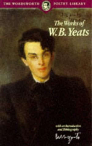 The works of w.b. yeats by W.B. Yeats
