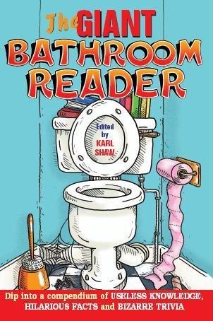 The Giant Bathroom Reader: Dip Into a Compendium of Useless Knowledge, Hilarious Facts, and Bizarre Trivia Descargar ebook joomla gratis
