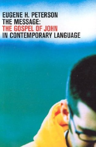 The Message-MS-Gospel of John in Contemporary Language