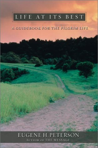 Life at Its Best: A Guidebook for the Pilgrim Life