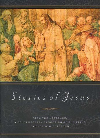 Stories of Jesus: From the Text of the Message
