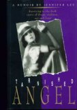 Tarnished Angel: Surviving in the Dark Curve of Drugs, Violence, Sex, and Fame: A Memoir