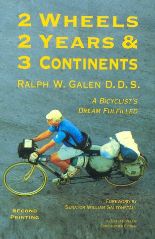 2 Wheels, 2 Years & 3 Continents: A Bicyclist's Dream Fulfilled