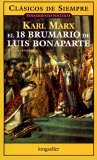 El 18 Brumario de Luis Bonaparte (Clasicos de Siempre)