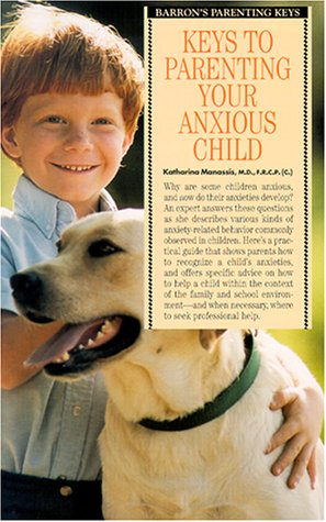 Keys to Parenting Your Anxious Child Keys to Parenting Your Anxious Child Descargas gratuitas de libros en ipad