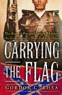 Carrying the Flag: The Story of Private Charles Whilden, the Confederacy's Most Unlikely Hero por Gordon C. Rhea 978-0465069569