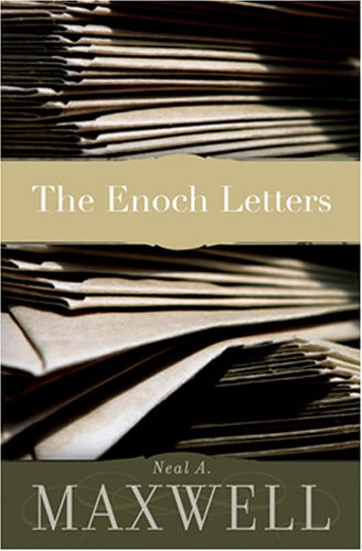 The enoch letters par Neal A. Maxwell
