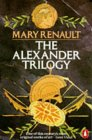 The Alexander Trilogy by Mary Renault