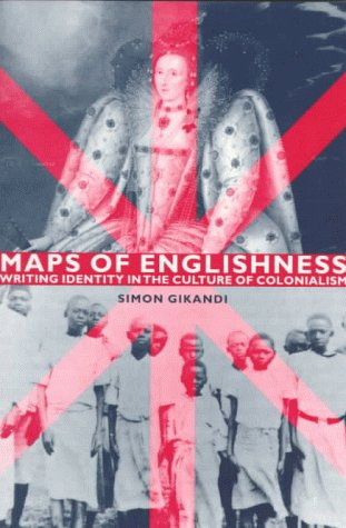 Maps Of Englishness: Writing Identity In The Culture Of Colonialism por Simon Gikandi FB2 TORRENT 978-0231105996