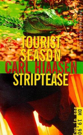Tourist Season And Strip Tease by Carl Hiaasen