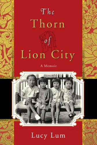 the-thorn-of-lion-city-a-memoir