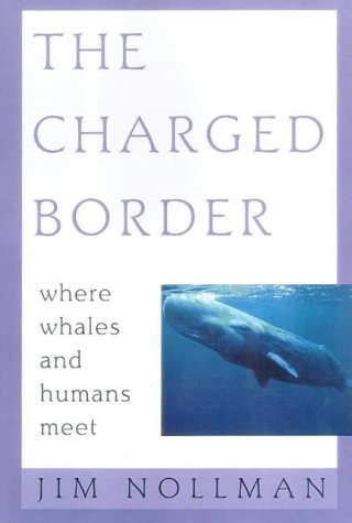 The Charged Border: Where Whales And Humans Meet