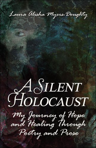 A Silent Holocaust: My Journey of Hope and Healing Through Poetry and Prose