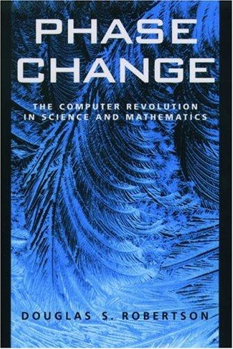 Phase Change: The Computer Revolution In Science And Mathematics Descargue el eBook de Google Mac