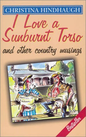 I Love a Sunburnt Torso: And Other Country Musings
