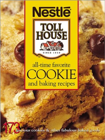 All-Time Favorite Cookie and Baking Recipes: 173 Luscious Cookies & Other Fabulous Baked Goods PDF MOBI 978-0696217180 por Nestlé