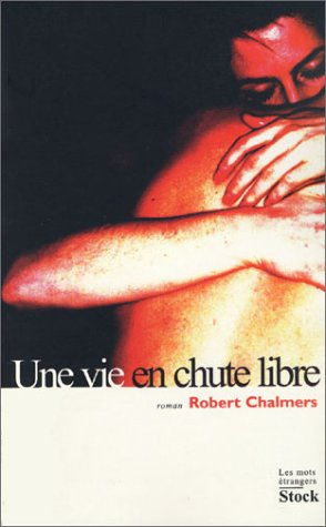 Une Vie En Chute Libre 978-2234056060 EPUB FB2 por Robert Chalmers