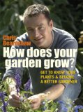 How Does Your Garden Grow?: Understand Your Plants And Get The Best Out Of Your Garden