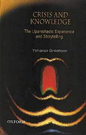 Crisis and Knowledge: The Upanishadic Experience and Storytelling por Yohanan Grinshpon PDF FB2 978-0195661194