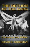 The Return of the Gods: Japanese Drama and Culture in the 1960s (Ceas)