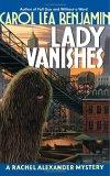 Lady Vanishes (Rachel Alexander & Dash, #4)