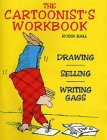 The Cartoonist's Workbook: Drawing, Spelling, Writing Gags