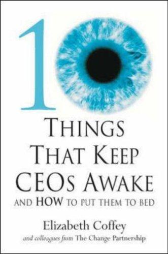 10 Things That Keep Ceos Awake by Elizabeth Coffey