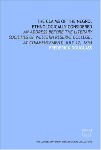 The Claims of the Negro, Ethnologically Considered