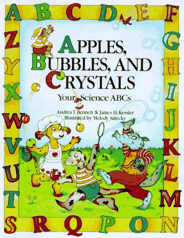 Apples, Bubbles, and Crystals: Your Science ABCs por Andrea T. Bennett EPUB FB2