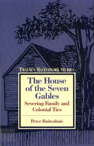 The House of the Seven Gables: Severing Family and Colonial Ties