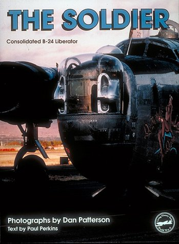 The Soldier: Consolidated B 24 Liberator