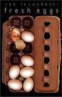 Fresh Eggs by Rob Levandoski