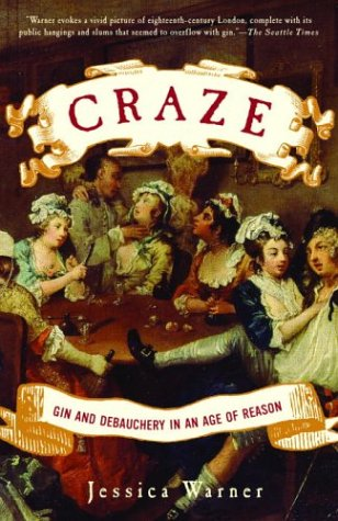 Craze: Gin and Debauchery in An Age of Reason