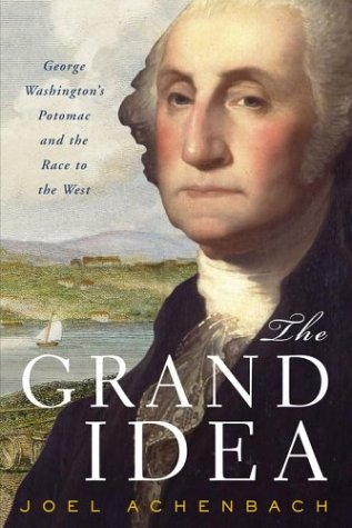 The Grand Idea: George Washington's Potomac & the Race to the West PDF iBook EPUB 978-0684848570 por Joel Achenbach