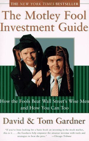 the motley fool investment guide how the fool beats wall street s rh goodreads com motley fool investment guide book motley fool investment guide review