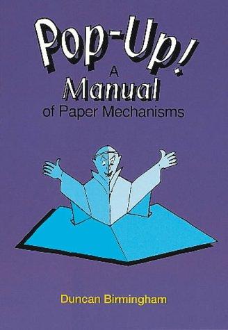 Pop-Up!: A Manual of Paper Mechanisms