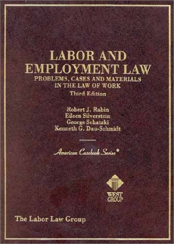 Labor and Employment Law: Problems, Cases and Materials in the Law of Work (American Casebook Series and Other Coursebooks)