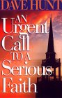 An Urgent Call To A Serious Faith by Dave Hunt