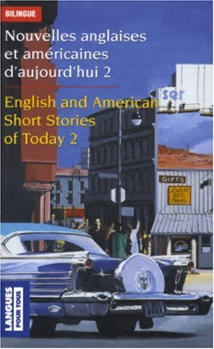Nouvelles anglaises et américaines : English and American Short Stories of Today : Volume 2