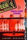 Finger-Lickin' Strange (Eerie, Indiana, #10)