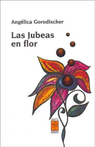 Las Jubeas En Flor EPUB DJVU por Angélica Gorodischer