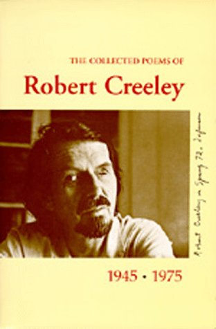The Collected Poems of Robert Creeley, 1945-1975 by Robert Creeley