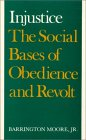 Injustice: The Social Bases of Obedience and Revolt: The Social Bases of Obedience and Revolt